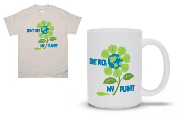 Don't Pick My Planet, graphic t-shirts, totes, mugs and gifts